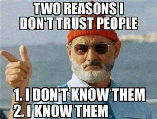 bill murray 2 reasons dont trust people know them dont know them