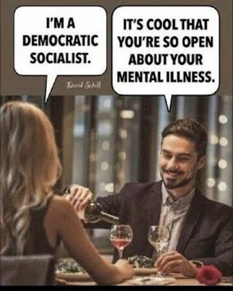 dinner democratic socialist cool open about your mental illness