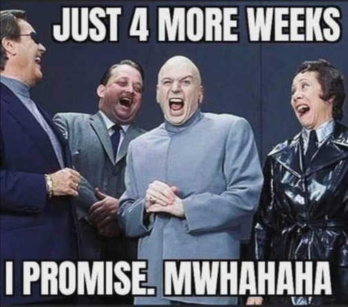 dr evil just 4 more weeks covid restrictions i promis mwhaha