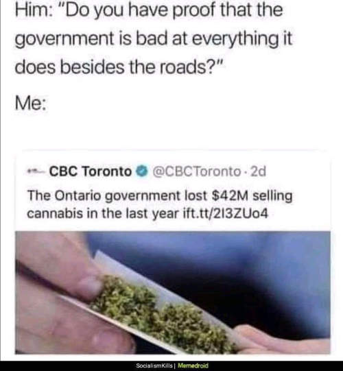 have proof government bad everything it does ontario lost money selling cannabis marijuana