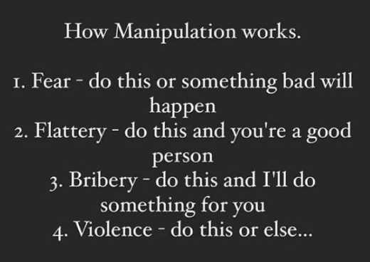 lesson how manipulation works violence fear bribery flattery