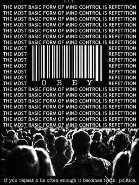 message most basic form of mind control is repetition obey repeat a lie often enough