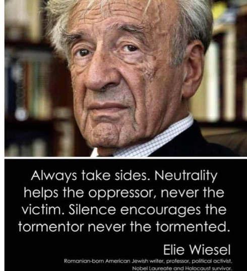 quote wiesel always take sides neutrality helps oppressor