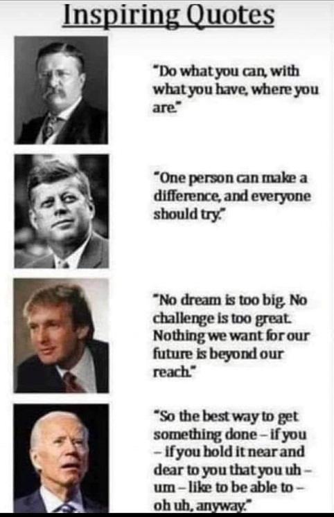 quotes inspiring teddy roosevelt jfk donald trump joe biden