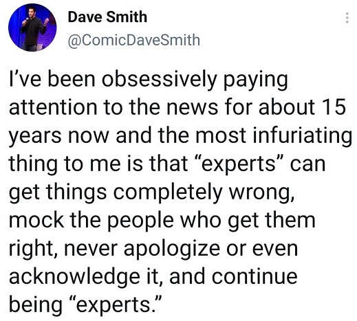 tweet dave smith obsessively paying attention news experts wrong never apologize