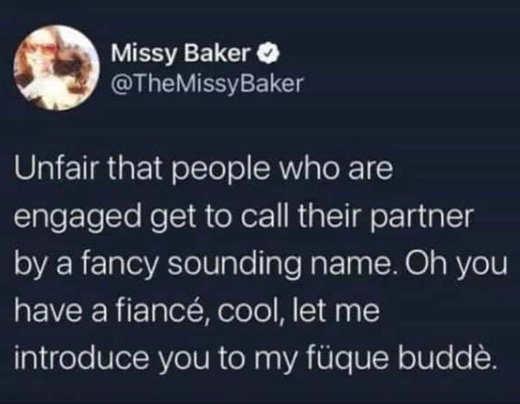 tweet missy baker engaged people partner facy fuque budde