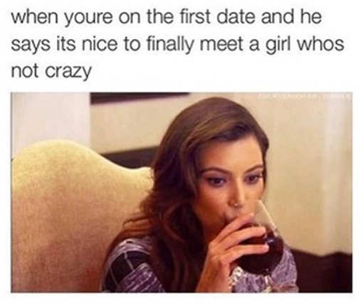 first date meeting girl who isnt crazy wine
