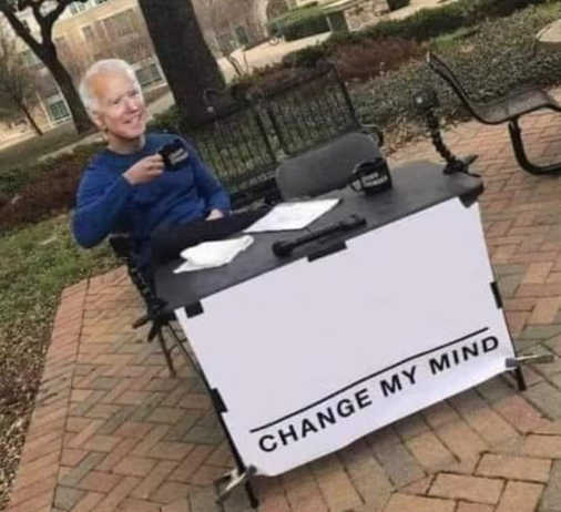 joe biden blank change my mind