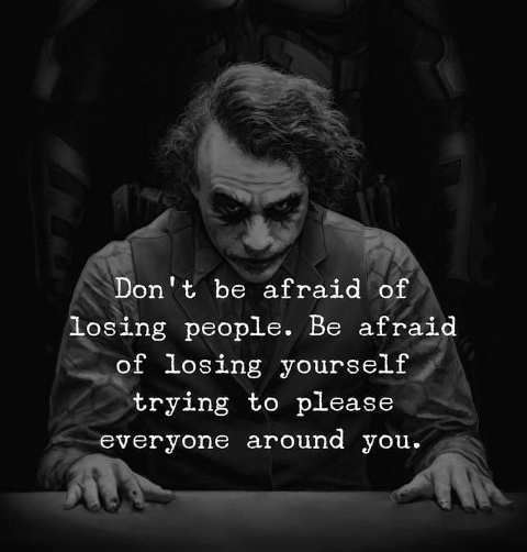 message dont be afraid losing people losing yourself trying to please everyone around you