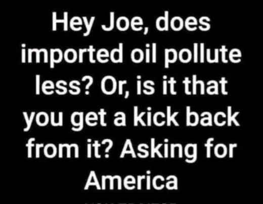 message joe biden does imported oil pollute less kickback
