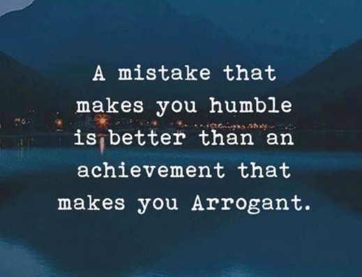message mistake makes u humble better than achievement arrogant