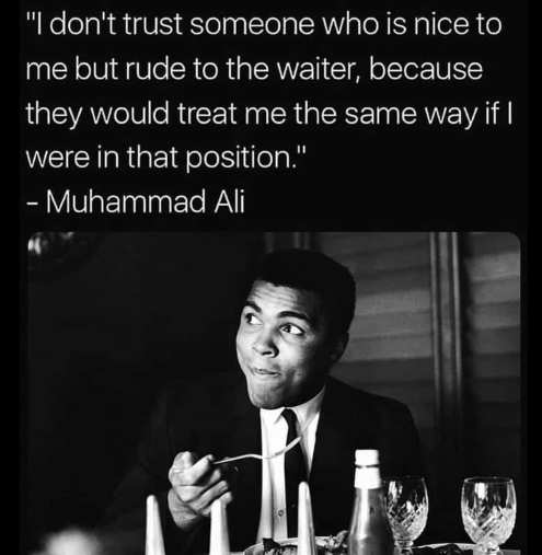 quote dont trust someone nice to me rude to waiter muhammed ali