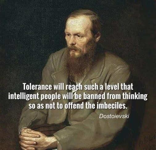 quote dostoievski tolerance reach level intelligent people banned thinking
