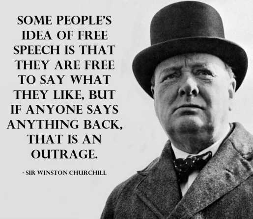 quote winston churchill peoples idea of free speech outrage