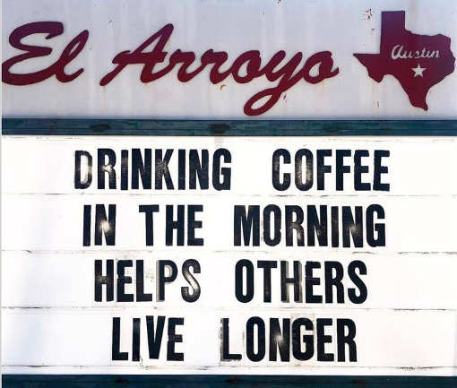 sign drinking coffee helps others live longer