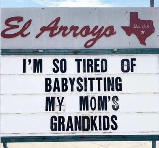 sign tired of babysitting moms grandkids
