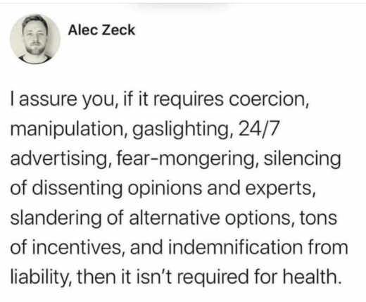 tweet alec zeck if requires coercion fear mongering censorship slander 247 ads not for health
