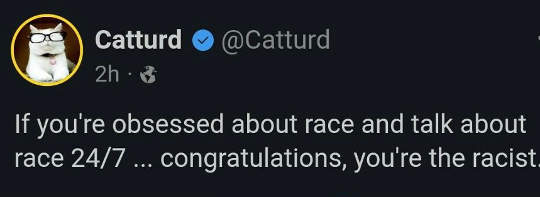 tweet catturd if obsessed race talk 247 youre the racist
