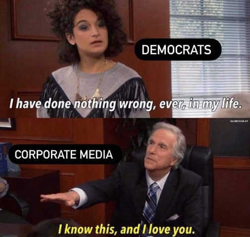 democrats done nothing wrong ever corporate media know this love you