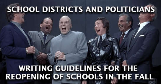 dr evil school districts politicians writing guidelines reopening of schools laughing