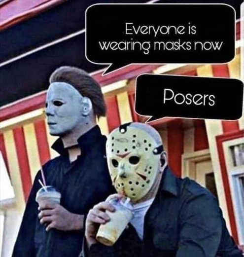 michael myers jason voorhees everyone wearing masks now posers