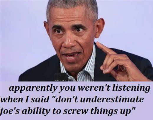 obama werent listening dont underestimate joe biden ability screw up