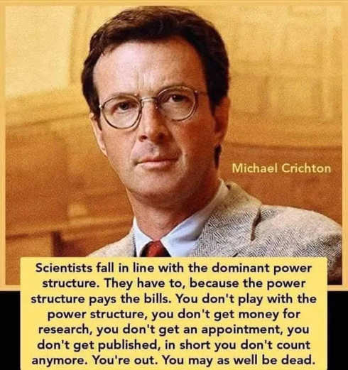quote michael crichton scientists fall in line with dominant power structure