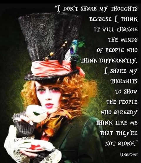 quote share my thoughts not change minds like me not alone