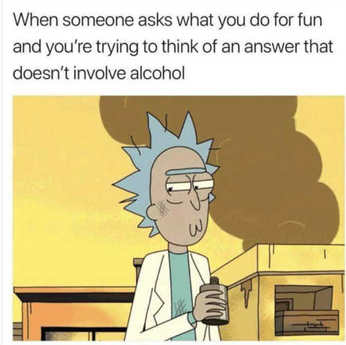 rick morty what do for fun doesnt involve alcohol