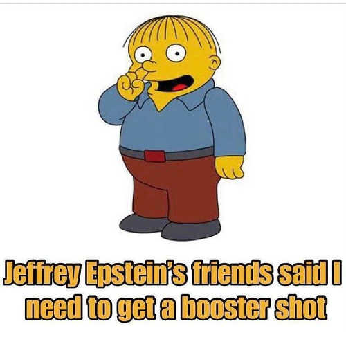 simpsons jeffrey epsteins friends said i need to get booster shot