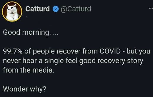tweet catturd 99.7 percent covid survival never hear good recovery stories