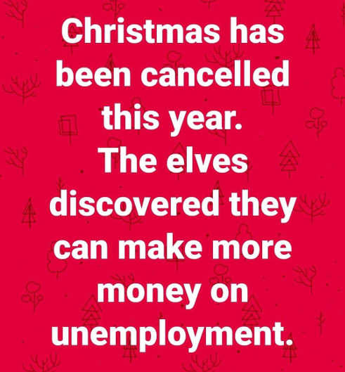 christmas cancelled elves make more on unemployment