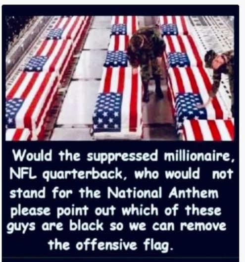 message would oppressive millionaire qb point out military casket black remove flag