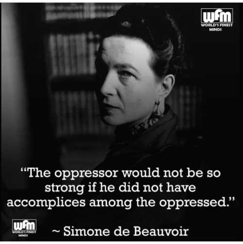 quote beauvoic oppressor wouldnt be so strong without accomplices among oppressed