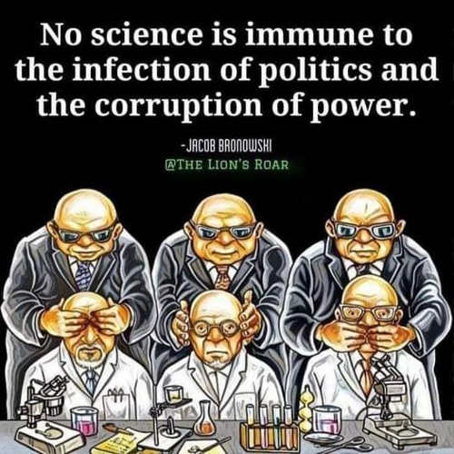 quote bronowshi no science immune infection politics corruption of power