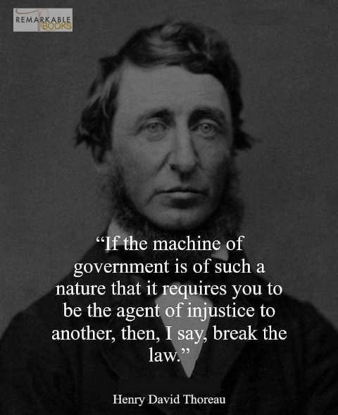 quote machine of government agent of injustice break the law thoreau