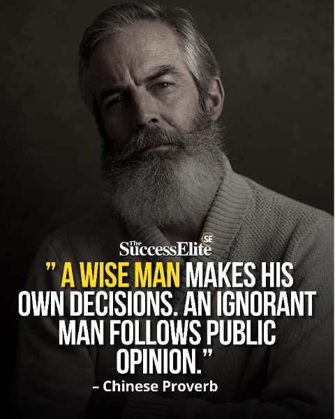 quote wise man makes own decisions ignorant follows public opinion