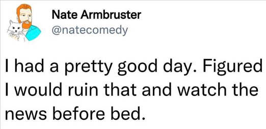 tweet armbruster had good day ruin by watching news