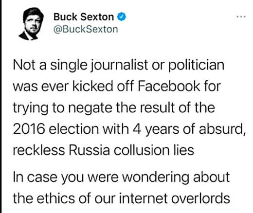 tweet buck sexton not single journalist politician banned facebook twitter 2016 election russian lies