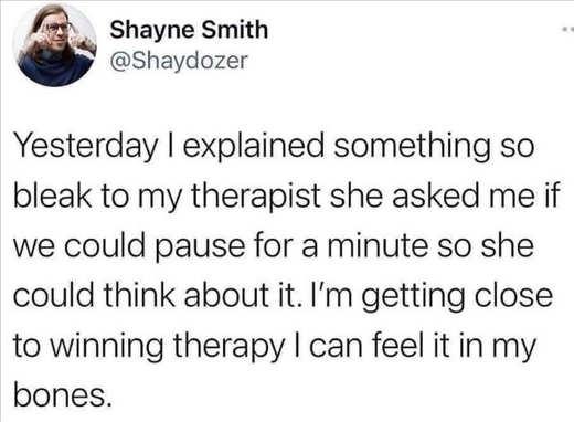 tweet shaydozer therapist bleak winning therapy