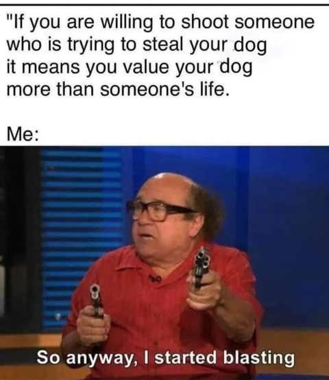 devito willing to shoot steal dog value start blasting