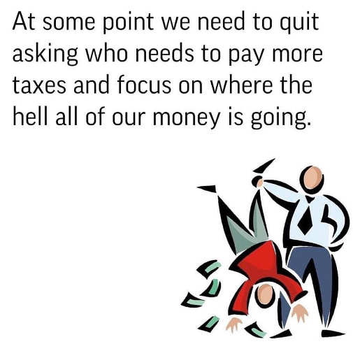 message at some point ask who need tax more where is money going