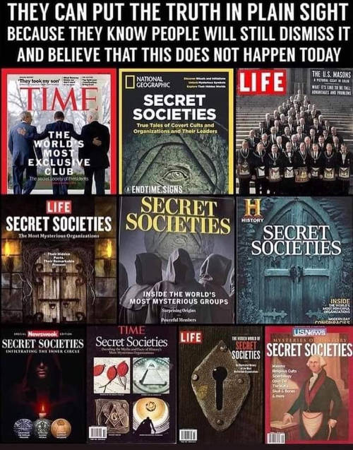 secret societies can put truth in plain sight people dont believe they exist nowadays