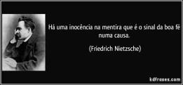 frase-ha-uma-inocencia-na-mentira-que-e-o-sinal-da-boa-fe-numa-causa-friedrich-nietzsche-151459