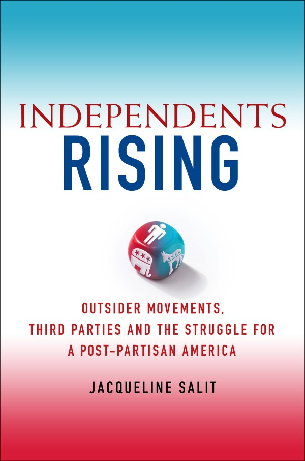 Independents Rising by Jacqueline Salit