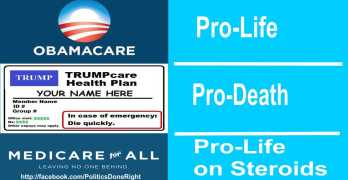 Obamacare: Pro-life – Trumpcare: Pro-death – Medicare for All: Pro-life on steroids