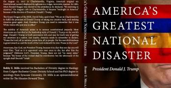 Bobby E. Mills, Donald Trump America's Greatest National Disaster