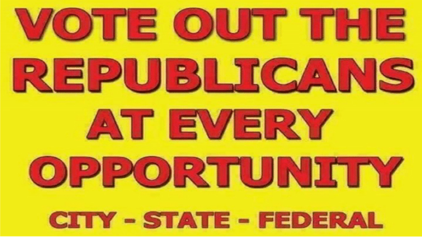 Every Republican must be voted out of office to save the country