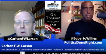 Carlton Larson, author of 'ON TREASON' discusses book, election, & more