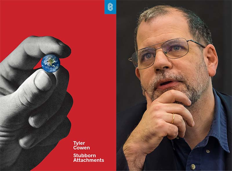 Tyler Cowen on Stubborn Attachments to Prosperity and Freedom